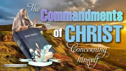 The Commandments of Christ...Concerning himself