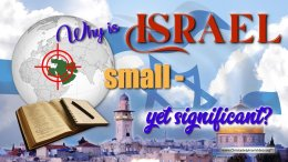 Why is Israel Small: Yet significant?