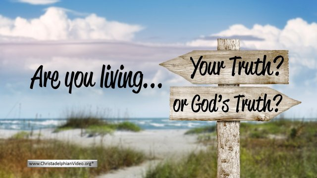 Are you living Your Truth or God's Truth?