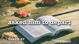 """Daily Readings & Thought for September 16th. """"ASKED HIM TO DEPART"""""""