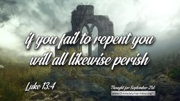"""Daily Readings & Thought for September 21st. """"YOU WILL ALL LIKEWISE PERISH"""""""