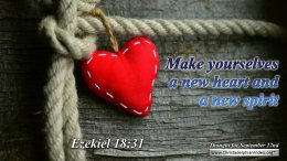 """Daily Readings & Thought for September 22nd. """"MAKE YOURSELVES A NEW HEART"""""""