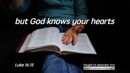 """Daily Readings & Thought for September 23rd. """"BUT GOD KNOWS YOUR HEARTS"""""""