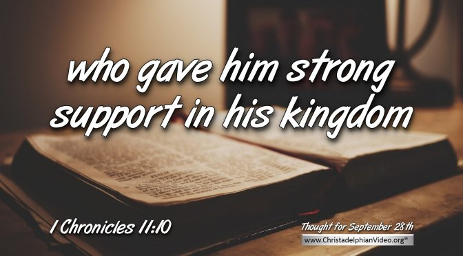 """Daily Readings & Thought for September 28th. """"WHO GAVE HIM STRONG SUPPORT IN HIS KINGDOM"""""""