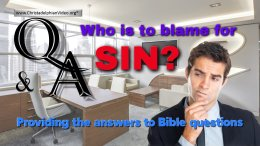 Who is to Blame for Sin?