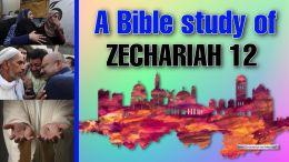 A Bible Study of Zechariah 12