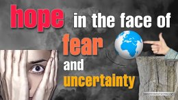 Hope in the Face of Fear and Anxiety