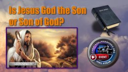 Is Jesus God the Son or Son of God?
