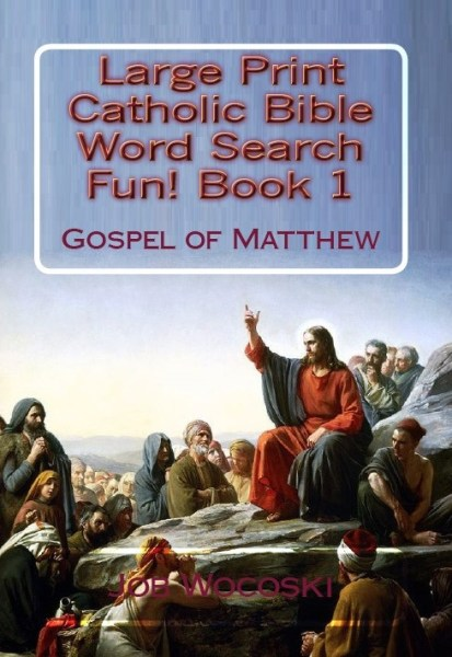 Large Print Catholic Bible Word Search Fun! Book 1: Gospel of Matthew