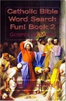 Catholic Bible Word Search Fun! Book 2: Gospel of Mark