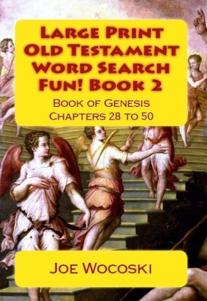 Large Print Old Testament Word Search Fun! Book 2: Book of Genesis Chapters 28 to 50
