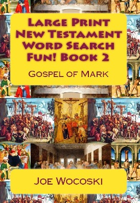 Large Print New Testament Word Search Fun! Book 2: Gospel of Mark