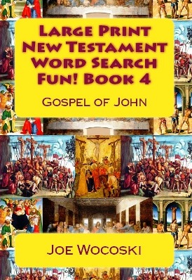 Large Print New Testament Word Search Fun! Book 4: Gospel of John