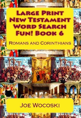 Large Print New Testament Word Search Fun! Book 6: Romans and Corinthians