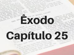 Êxodo Capítulo 25