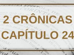 2 Crônicas Capítulo 24