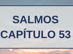 Salmos Capítulo 53