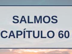 Salmos Capítulo 60