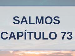 Salmos Capítulo 73