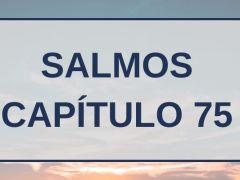 Salmos Capítulo 75