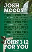 Foreword to Josh Moody's John 1–12 For You