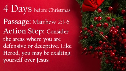 day 4 christmas countdown devotional the wise men and herod exalt