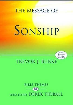 Book Note: Trevor Burke on the Message of Sonship 1