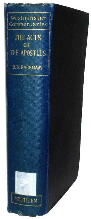Richard Belward Rackham [1863-1912], The Acts of the Apostles. An Exposition, 10th edn., 1925