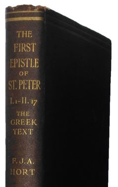 Fenton John Anthony Hort [1828–1892], The First Epistle of St Peter I.I-II.17. The Greek Text with Introductory Lecture, Commentary, and Additional Notes
