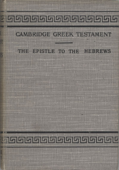 Alexander Nairne [1863-1936], The Epistle to the Hebrews with Introduction and Notes. Cambridge Greek Testament for Schools and Colleges