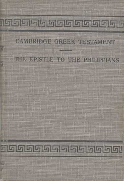Handley Carr Glyn Moule [1841-1920], The Epistle of Paul the Apostle to the Philippians with Introduction and Notes. Cambridge Greek Testament for Schools and Colleges