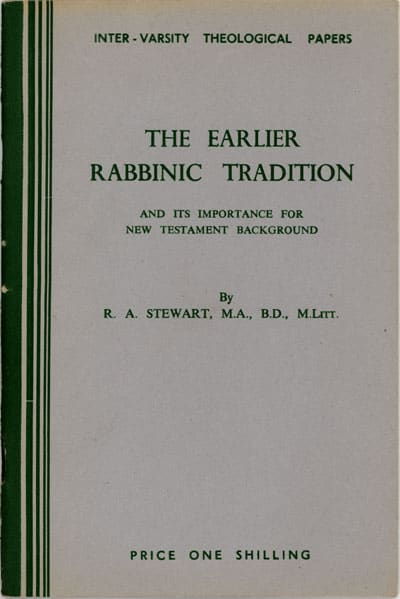 Roy A. Stewart, The Earlier Rabbinic Tradition and its Importance for New Testament Background