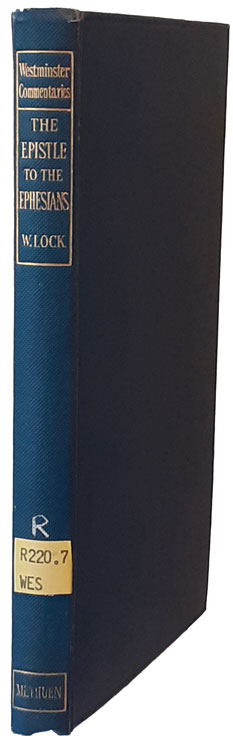 Walter W. Lock [1846-1933], The Epistle to the Ephesians with Introduction and Notes. Westminister Commentaries