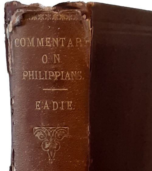 John Eadie [1810-1876], A Commentary on the Greek Text of the Epistle of Paul to the Philippians