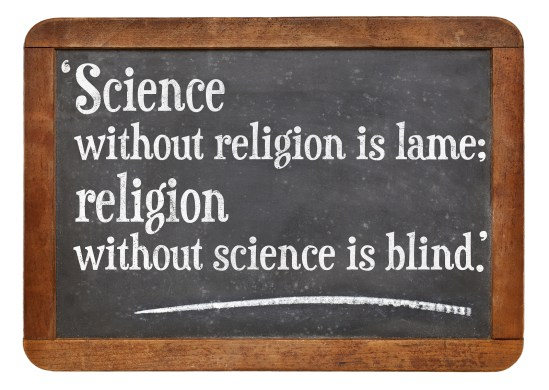science without religion is lame, religion without science is bl