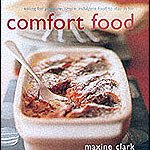 Comfort Food: Eating for Pleasure by Maxine Clark ****