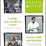 Fresh and Wild Cookbook by Ysanne Spevack