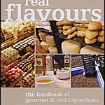 Real Flavours: The Handbook of Gourmet and Deli Ingredients by Glynn Christian ****