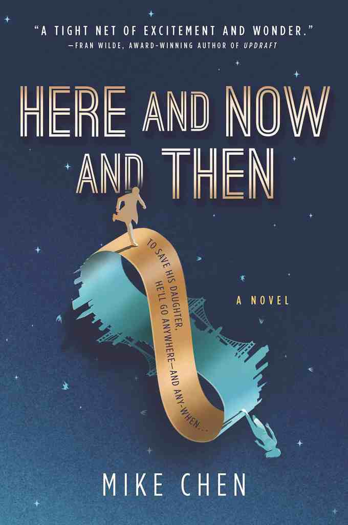 Here and Now and Then by Mike Chen