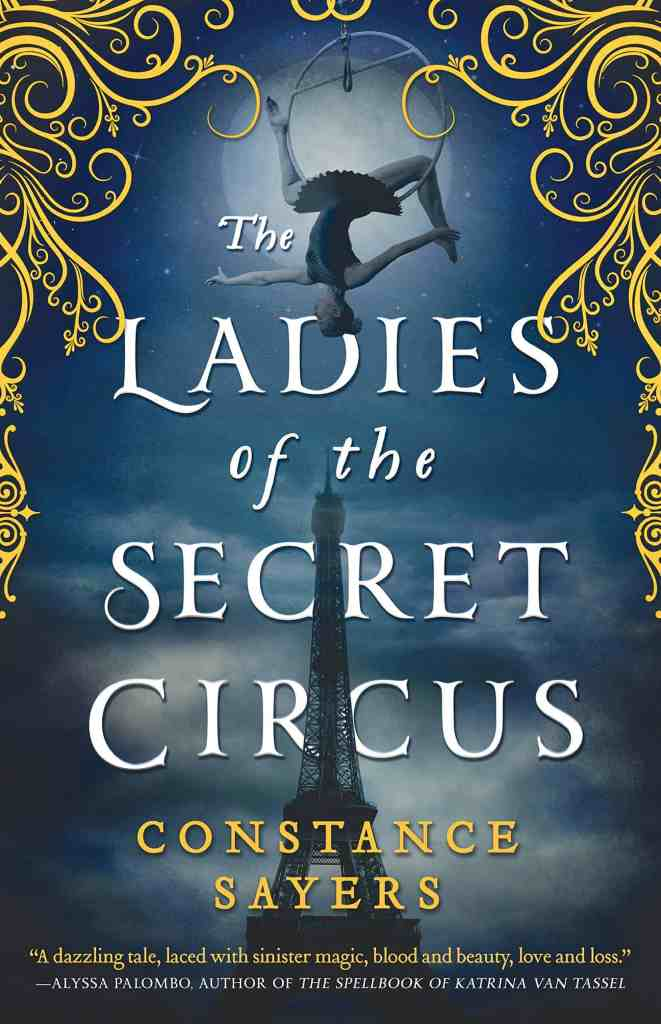 The Ladies of the Secret Circusby Constance Sayers
