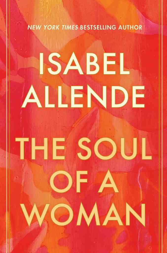 The Soul of a Womanby Isabel Allende