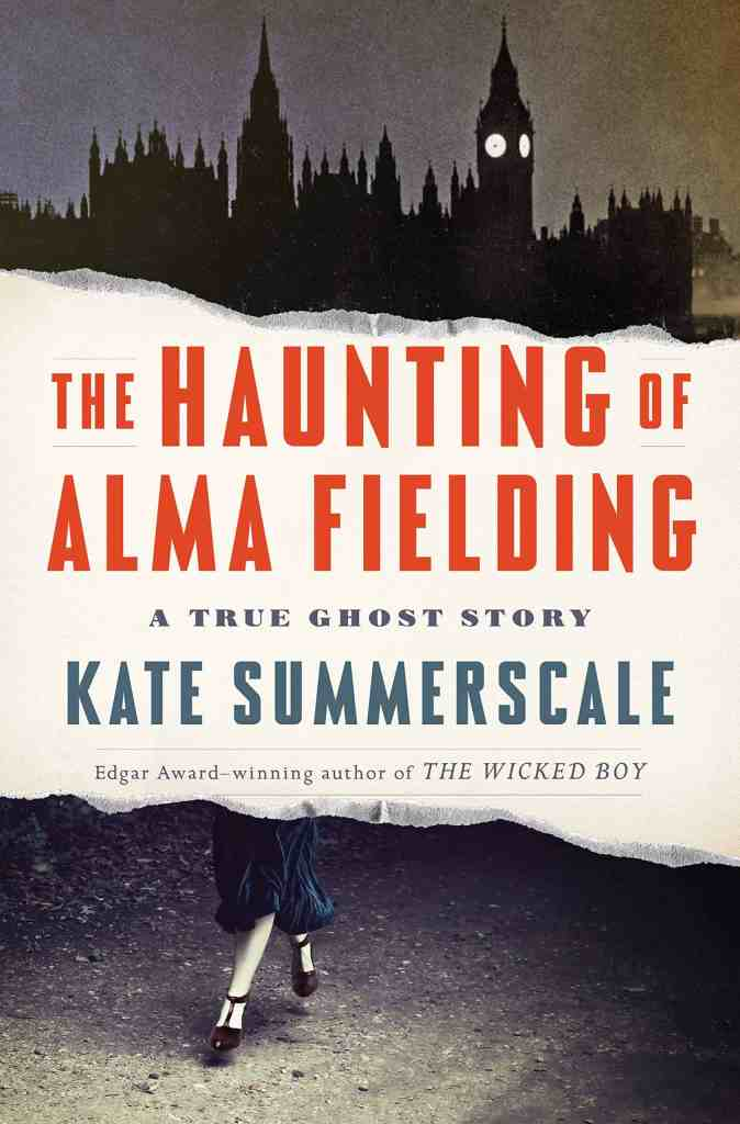 The Haunting of Alma Fielding:A True Ghost Story by Kate Summerscale