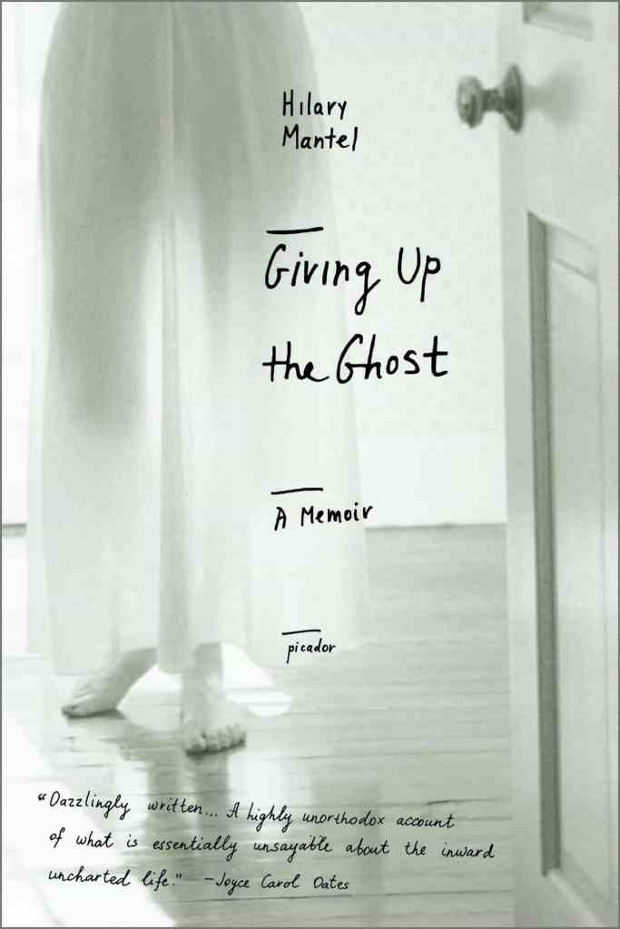 Giving Up the Ghost by Hilary Mantel
