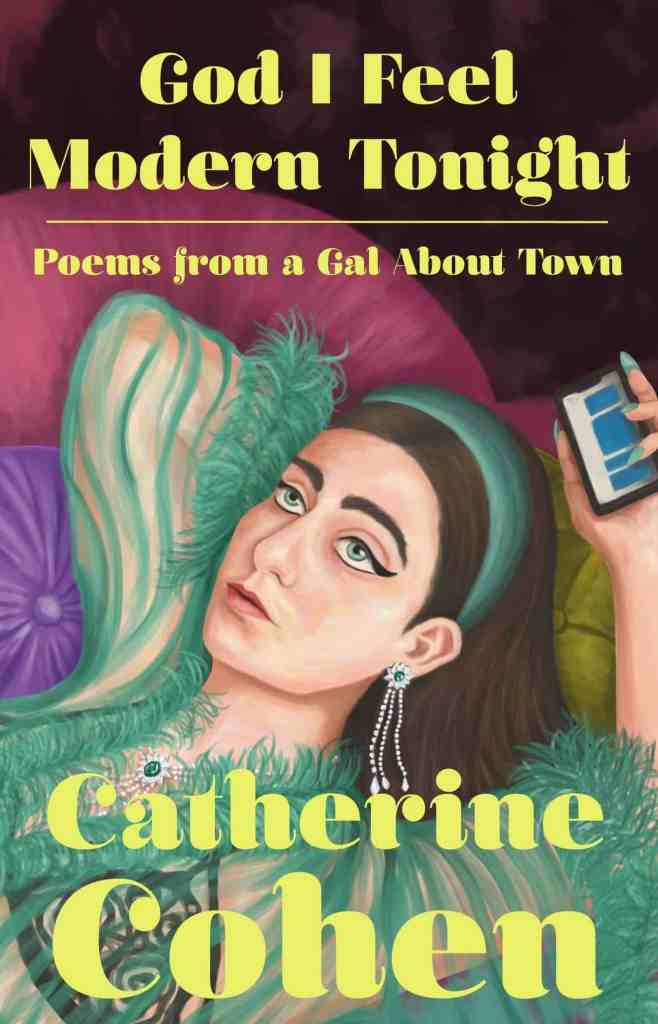God I Feel Modern Tonight by Catherine Cohen