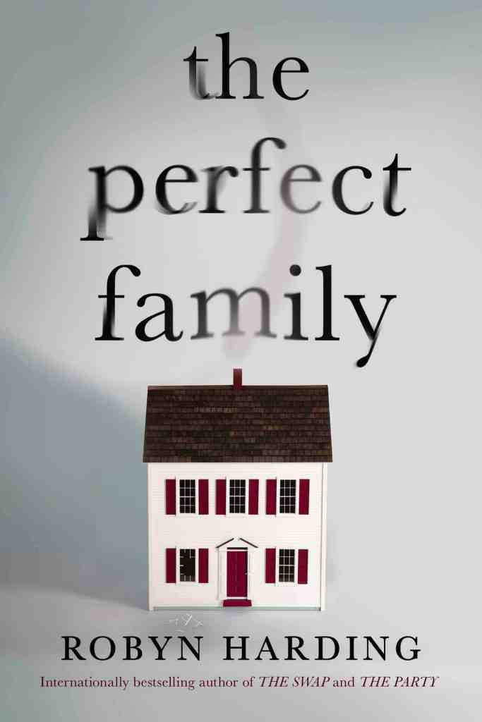 The Perfect Family Robyn Harding
