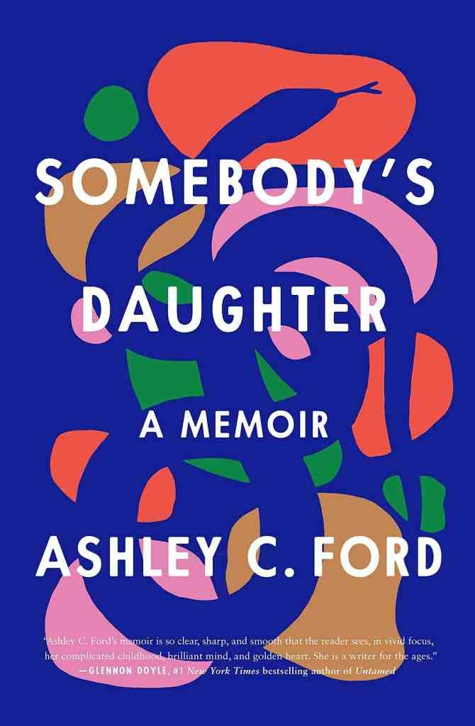 Somebody's Daughter:A Memoir Ashley C. Ford