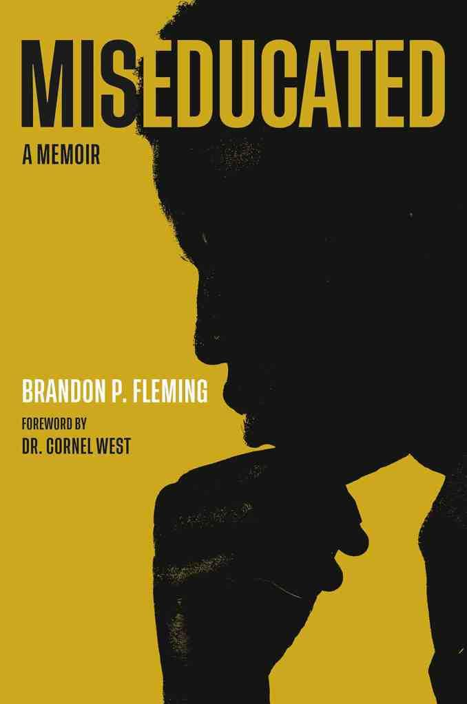 Miseducated:A Memoir Brandon P. Fleming