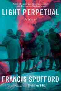 Light Perpetual:A Novel Francis Spufford