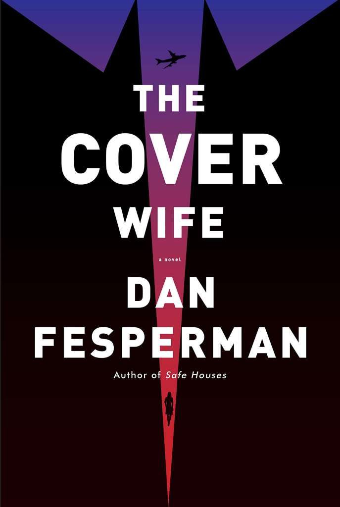 The Cover Wife:A novel Dan Fesperman