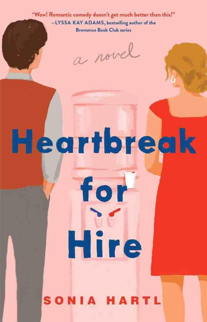 Heartbreak for Hire:A Novel Sonia Hartl